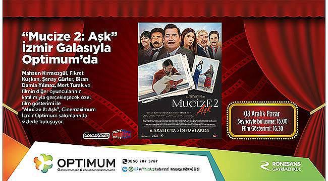 'Mucize 2: Aşk ' filminin özel gösterimi İzmir Optimum'da