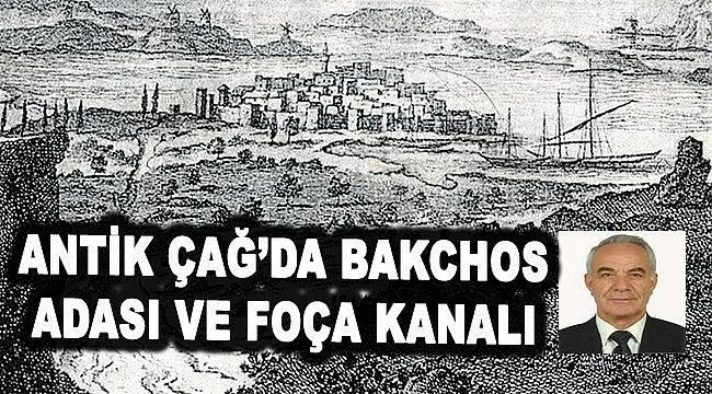 Antik Çağ'da Bakchos Adası Ve Foça Kanalı