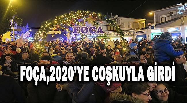 Foça, 2020 yılına büyük sevinç ve coşkuyla girdi…