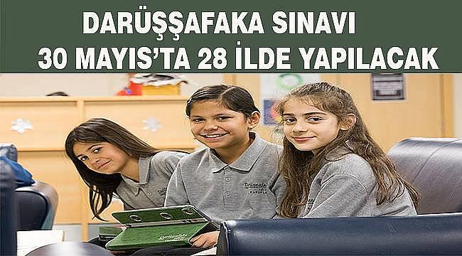 Darüşşafaka'nın 8 yıllık tam burslu eğitimi için 28 ilde sınav yapılacak
