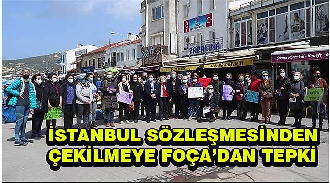 İstanbul Sözleşmesi'nden çekilme kararına Foça'dan tepki